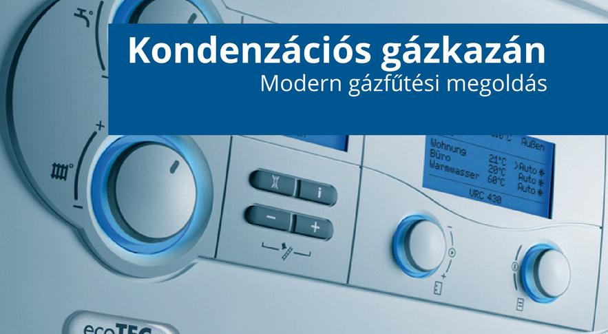kondenzációs gázkazán előnyei easykit